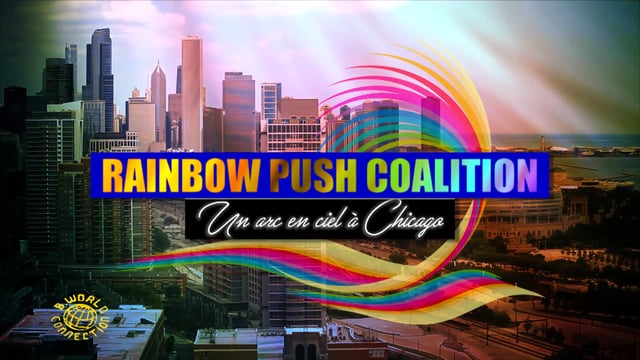 B.World Connection Rainbow Push Coalition « Un arc-en-ciel à Chicago » 1er volet